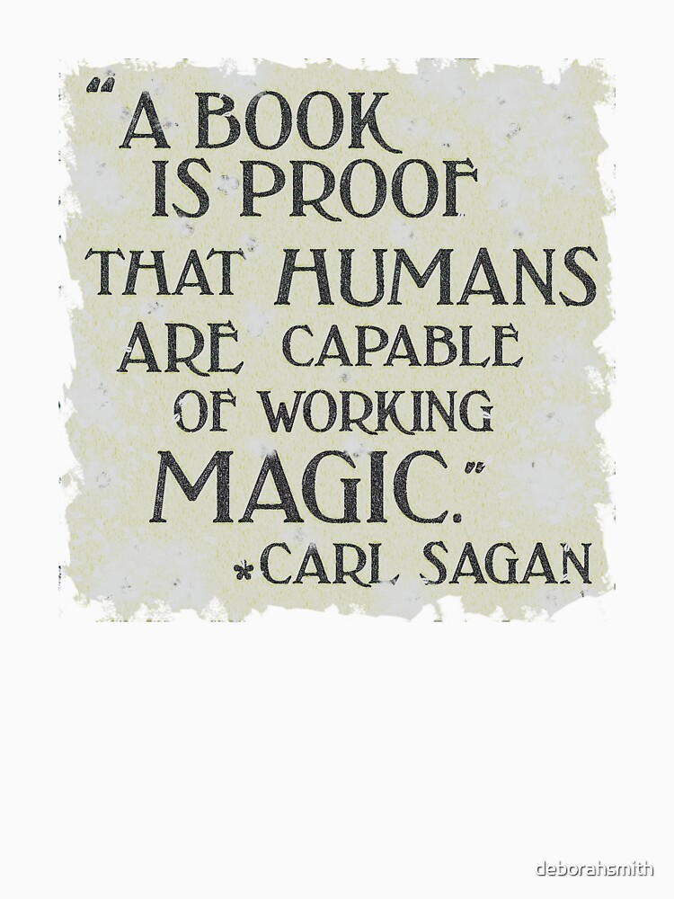 A book is proof that humans are capable of magic by deborahsmith