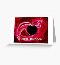 *MY HEART FOR RED BUBBLE* Greeting Card