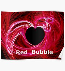 *MY HEART FOR RED BUBBLE* Poster
