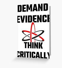 Demand Evidence Think Critically Greeting Card