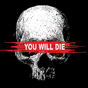 You Will Die by barmalisiRTB