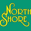 North Shore by northshoresign