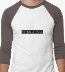 4f8134e7af0f1 No Small Talk Men s Baseball ¾ T-Shirt