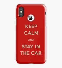 Stay In The Car iPhone Case