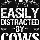 Easily Distracted By Cows tShirt Cow Farmer Funny Gifts Farming Life country Farm urban farmer agriculture farming animal barn tractor harvester plant gardening by bulletfast