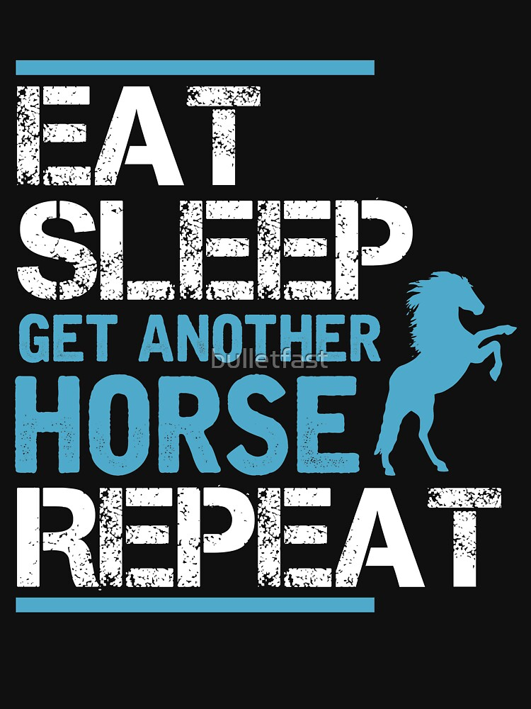 Eat Sleep Get Another Horse Repeat Shirt Horses Lover Gift Horse country Farm urban farmer agriculture farming animal barn tractor harvester plant gardening by bulletfast