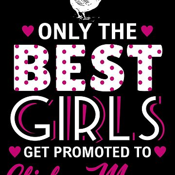 Only the Best Girls Get Promoted to Chicken Mama Shirt Farm Farming Life country Farm urban farmer agriculture farming animal barn tractor harvester plant gardening by bulletfast