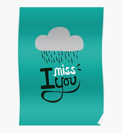 I miss you. Poster