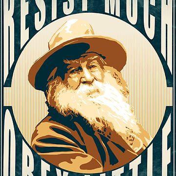 Widerstehen Sie viel, gehorchen Sie wenig - Walt Whitman # 3 von jackburnsghost