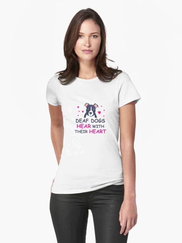 'Deaf Dogs Hear With Their Hearts: Cute T-Shirt For PitBull Lovers' T-Shirt by Dogvills