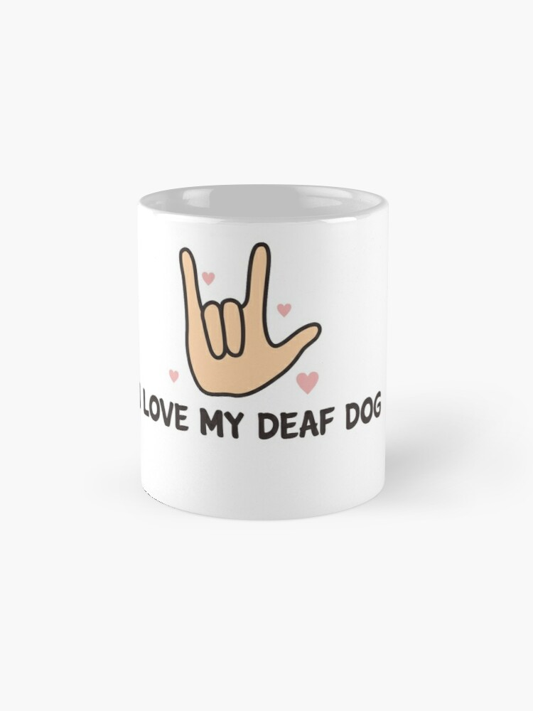 'I Love My Deaf Dog & ASL Sign language: Cute T-shirt For Dog Lovers' Mug by Dogvills