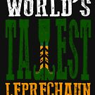 World's Tallest Leprechaun Funny St Patricks Day Leprechaun Gift by Simple Graphic Tees