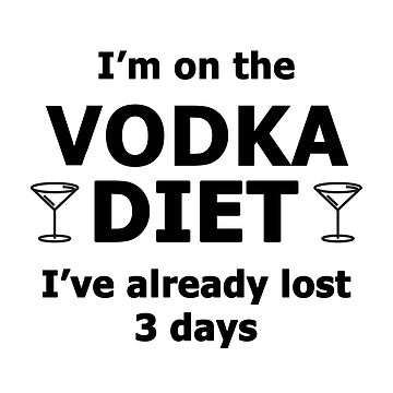I'm On The Vodka Diet by chrisbradshaw22