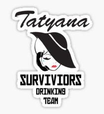 Tatyana Survivors Drinking Team Sticker