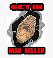 Get In Mah Belleh Black Photographic Print