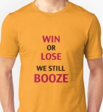 Win or Lose We Still Booze T-Shirt