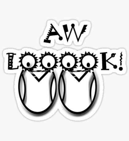 Aw Looook! Sticker