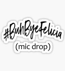 #BuhByeFelicia Sticker