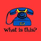 Vintage Phone Gift - What is this - Funny Rotary Phone Graphic by LJCM