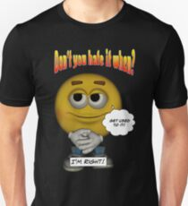 Dont You Hate It When? I'm Right! T-Shirt