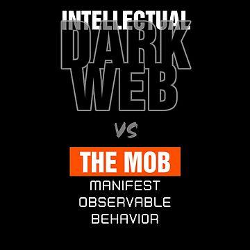 «Le Web obscur intellectuel s'attaque au MOB» par Karina2017