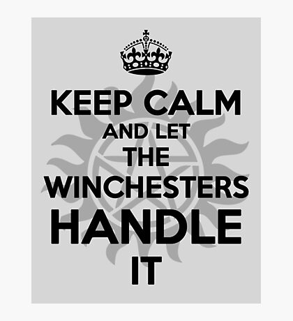 KEEP CALM: Winchesters Photographic Print