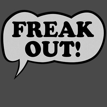 Freak Out Shirt by RatRock