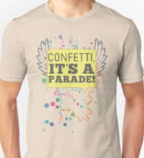 Confetti, It's a Parade! Unisex T-Shirt