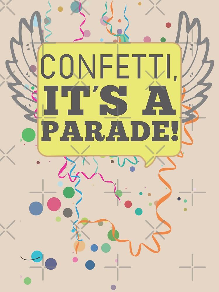 Confetti, It's a Parade! von ElocinMuse