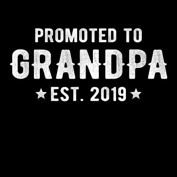 Promoted To Grandpa 2019 For Expecting Grandpas by JapaneseInkArt