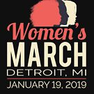 Women's March 2019 Detroit Michigan by oddduckshirts