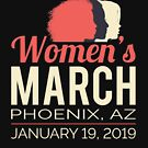 Women's March 2019 Phoenix Arizona by oddduckshirts