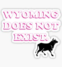 Wyoming Doesn't Exist Sticker