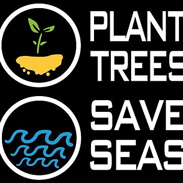 Plant Trees Save Seas. by Vectorbrusher