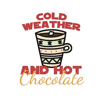 I love cold weather and hot chocolate for the winter by Gifafun
