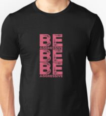 Cheer Captain Gift - Be Aggressive Be Be Aggressive - Cheerleader Birthday - Cheerleading Back To School Present Slim Fit T-Shirt