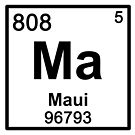 Maui Periodic Table by northshoresign