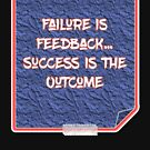 Failure, Feedback, Success, Outcome T-Shirt Gift by jackmanlana