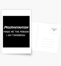 Procrastination Made Me The Person I am Tomorrow Postcards