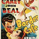 Vintage Hollywood Nostalgia Border Cafe Harry Carey Film Movie Advertisement Poster by jnniepce