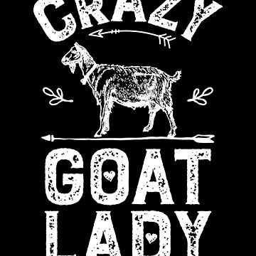 Crazy Goat Lady T Shirt Funny Goats Lovers Farm Farmer Gifts by LiqueGifts