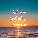 """""""Today is Yesterday's Tomorrow"""" by FinnFace"""
