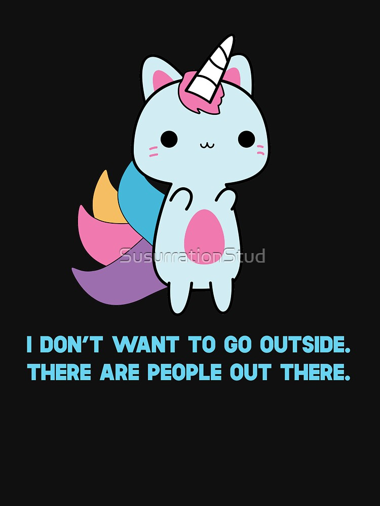 Unicorn Cat I Don't Want To Go Outside There Are People Outside by SusurrationStud