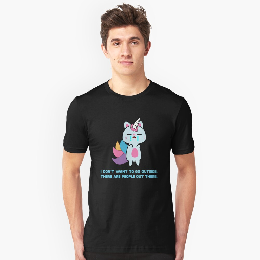 Unicorn Cat I Don't Want To Go Outside There Are People Outside Unisex T-Shirt