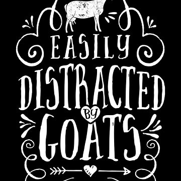 Easily Distracted By Goats T shirt Cow Farmer Funny Farm Gift by LiqueGifts