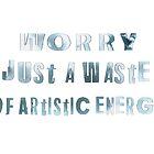 WORRY?  by WhiteDove Studio kj gordon