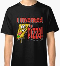 I Invented Pizza Classic T-Shirt