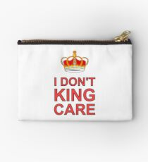 I don't King Care Studio Pouch