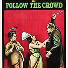 Vintage Hollywood Nostalgia Follow the Crowd Film Movie Advertisement Poster by jnniepce