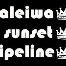 Haleiwa Sunset Pipeline WHT by northshoresign